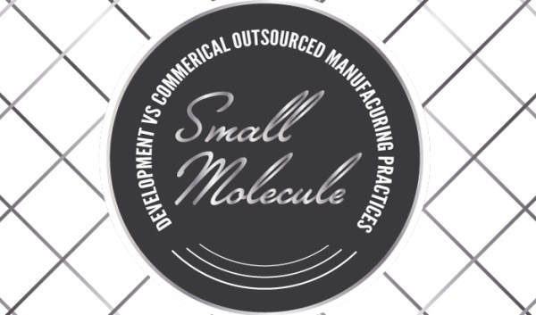 Development vs Commercial Outsourced Manufacturing Practices: Small Molecule