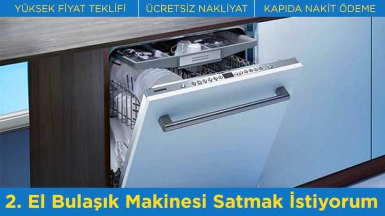 2. El Bulaşık Makinesi Satmak İstiyorum - En Yüksek Fiyat Teklifi - Ücretsiz Nakliyat - Kapıda Nakit Ödeme