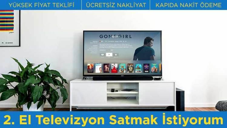 2. El Televizyon Satmak İstiyorum taleplerinize özel En Yüksek Fiyat Teklifleri - Ücretsiz Nakliyat - Kapıda Nakit Ödeme