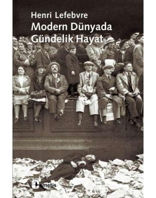 Modern Dünyada Gündelik Hayat, Lefebvre'nin Aynasından Kendine ve Topluma Bakmak İsteyenlere