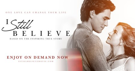 """""""I Still Believe"""" Releases on Blu-ray and DVD After Coronavirus Cut Its Theatrical Run Short"""