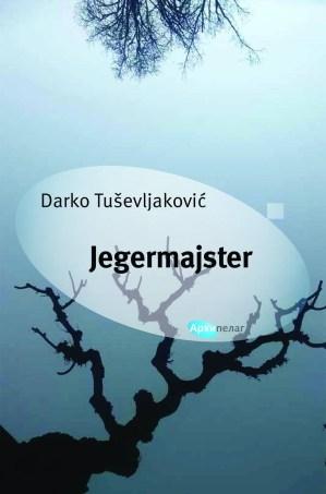 Novi naslovi - Korice knjige Jegermajster, Darko Tuševljaković