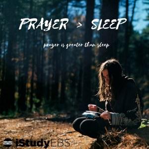 Prayer is Greater than Sleep