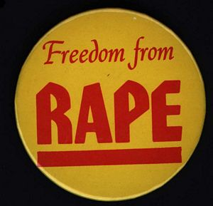 "Political button ""Freedom from rape"" (Artifact 2001-R003.02)"