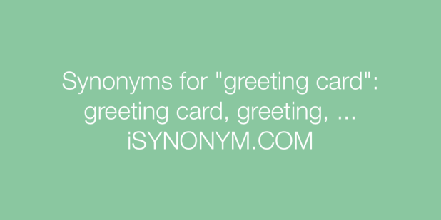Greeting card synonym thedoctsite synonyms for greeting card isynonym com m4hsunfo