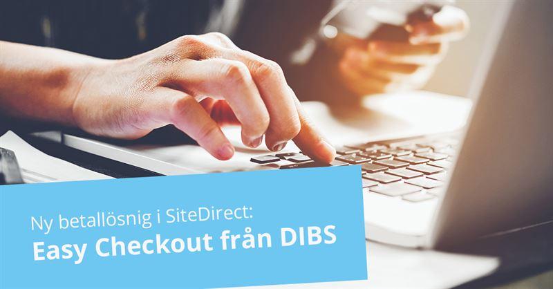 Ny betallösning i SiteDirect: Easy checkout från DIBS