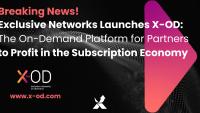 Exclusive Networks lanserar X-OD: en plattformen för partners att tjäna pengar på