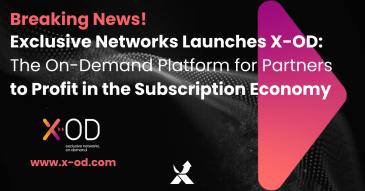 Exclusive Networks lanserar X-OD: en plattformen för partners att tjäna pengar på 1