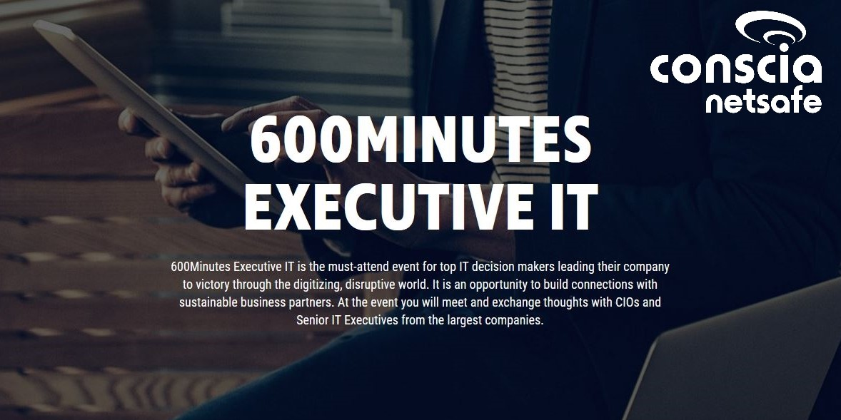 Träffa Conscia Netsafe på  600 Minutes Executive IT 1
