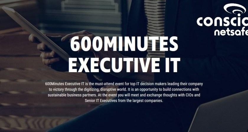 Träffa Conscia Netsafe på  600 Minutes Executive IT