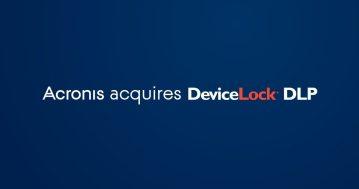 Acronis köper upp DeviceLock och utökar sin växande cyberskyddsportfölj med DLP (skydd mot dataläckage) och enhetskontroll 1