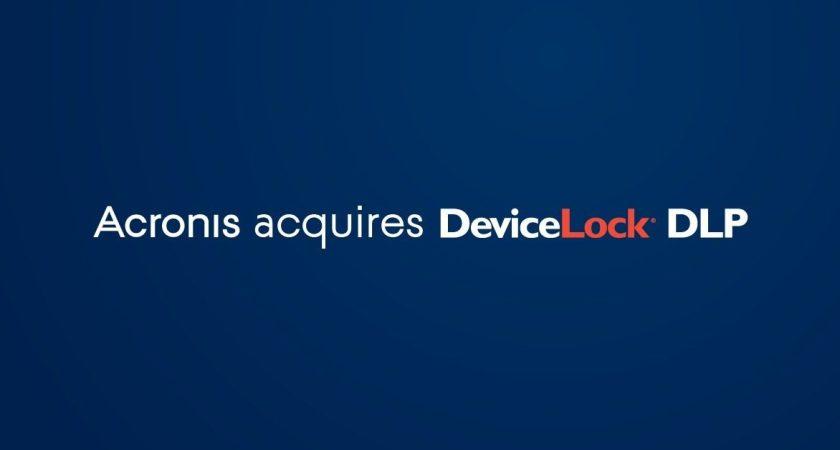Acronis köper upp DeviceLock och utökar sin växande cyberskyddsportfölj med DLP (skydd mot dataläckage) och enhetskontroll