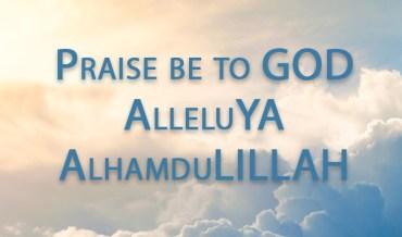 Lode a DIO: AlleluYA e AlhamduLILLAH