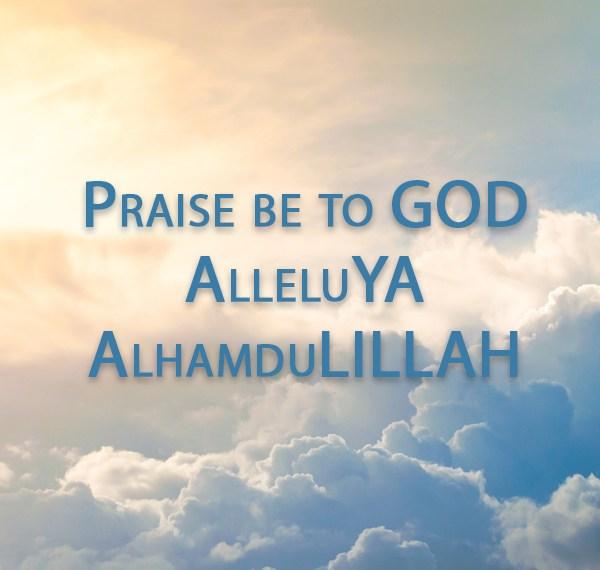 Lode a DIO: Alleluia e AlhamduLILLAH