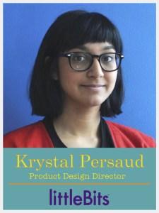 Krystal Persaud Director of Product Design at littleBits