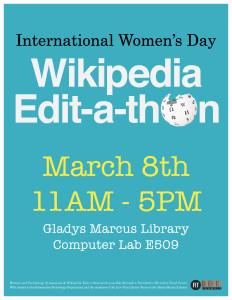 Wikipedia Edit-a-thon Flyer March 8th 11AM - 5PM E509