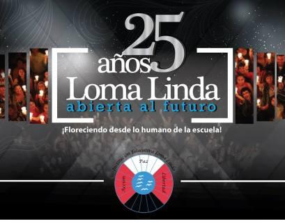 25años Loma Linda
