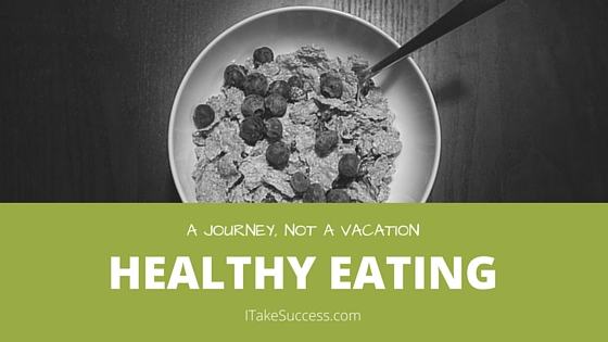 Healthy eating is a journey not a vacation. Small steps you take each day can lead to a healthy eating lifestyle that will serve you well as you age.