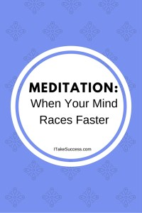 "When talking to people about meditation, I often hear this: ""I try to meditate - clear me mind - but my mind starts racing! Meditation doesn't work for me."""