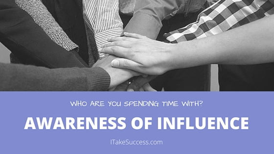 Awareness of Influence: Who are you spending time with?