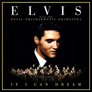 "Elvis Presley ""If I Can Dream"" with the Royal Philharmonic Orchestra"