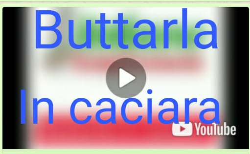 Buttarla in caciara
