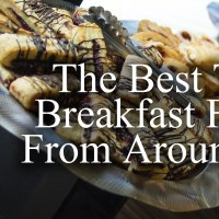 The Best Traditional Breakfast Food Dishes From Around the World