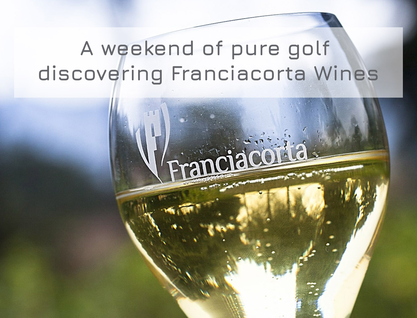 A weekend of pure golf discovering Franciacorta Wines