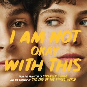 Первый полноценный трейлер сериала I Am Not Okay With This / «Меня это не устраивает» от Netflix о девушке со сверхспособностями