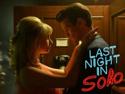 Вышел первый трейлер мистического триллера Last Night in Soho / «Прошлой ночью в Сохо» с Аней Тейлор-Джой и Мэттом Смитом