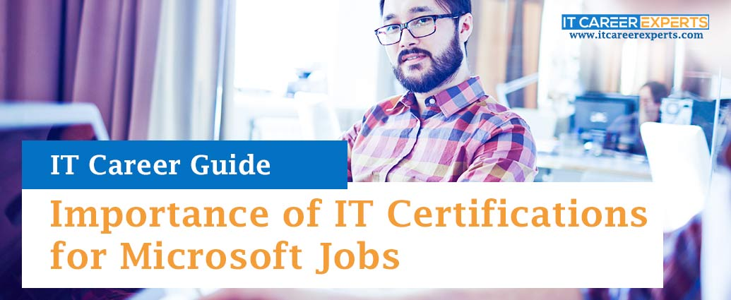 Importance of IT Certifications for Microsoft Jobs