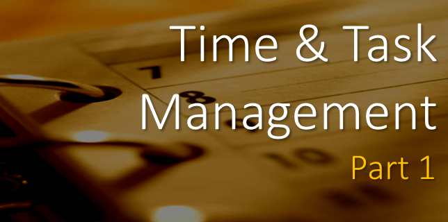 Time and Task Management - Part 1