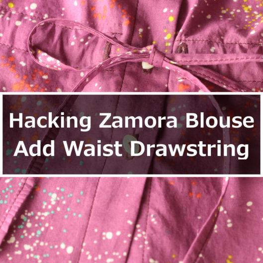 Hacking the Zamora Blouse - Add Waist Drawstring