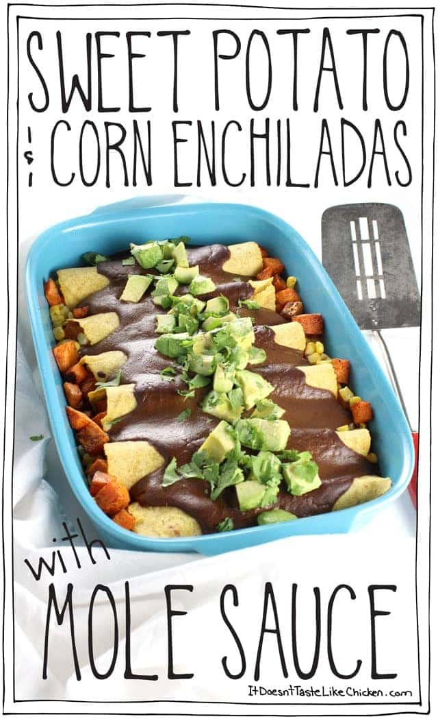 These vegan Sweet Potato & Corn Enchiladas with Mole Sauce are so flavour-packed they will satisfy everyone! Pretty quick and easy to make too. Topped with avocado makes a perfect Mexican inspired weeknight meal. Vegetarian and gluten free #itdoesnttastelikechicken