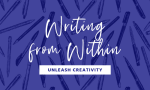 Unleash your Creativity at Writing from Within