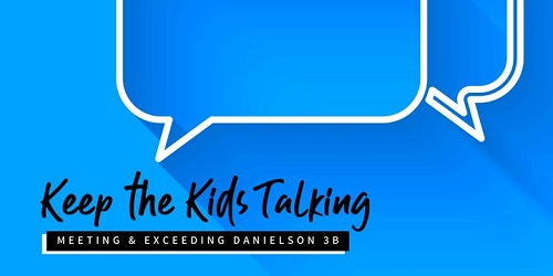 Keep the Kids Talking: Meeting and Exceeding Danielson 3B Graphic