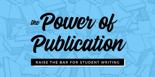 The Power of Publication Raise the Bar for Student Writing Graphic