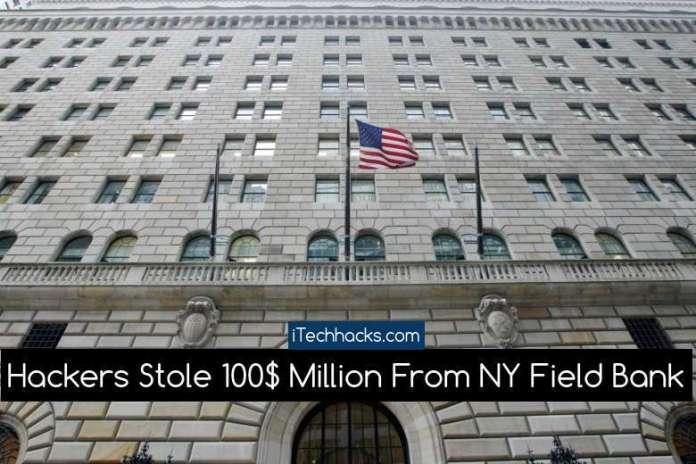 hackers hack 100 million new york field bank