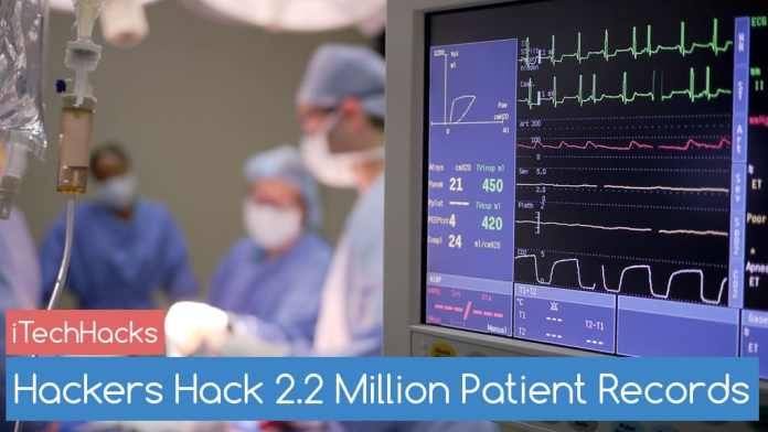 Hackers Hack 2.2 Million Patient Records
