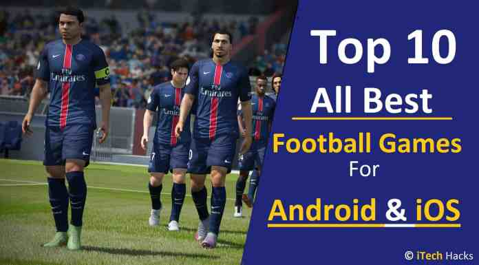 - Best Football Games itechhacks - 10 Best Football/Soccer Games For Android & iOS 2018 (Most-Played)
