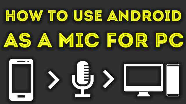 How To Make Android Phone As PC Microphones (Top Apps)