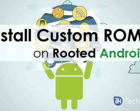 How To Flash and Install Custom ROMs On Your Android