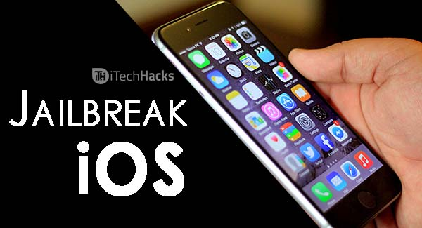 How To Jailbreak iOS Smartphones 2017