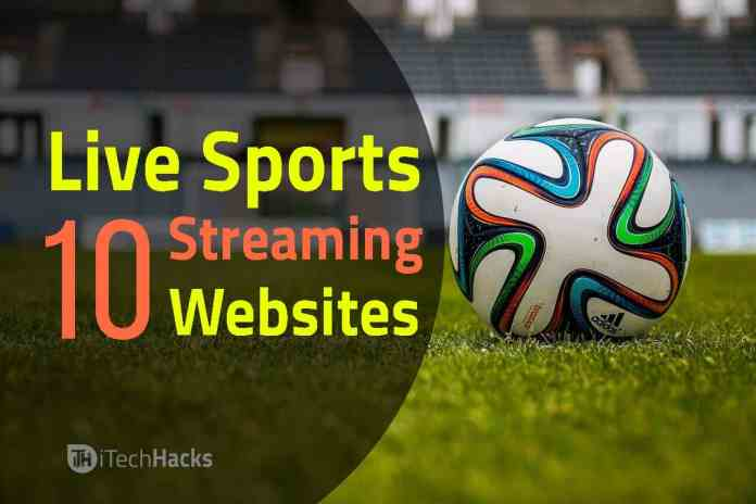 Top 10 Best Free Live Sports Streaming Websites of 2018