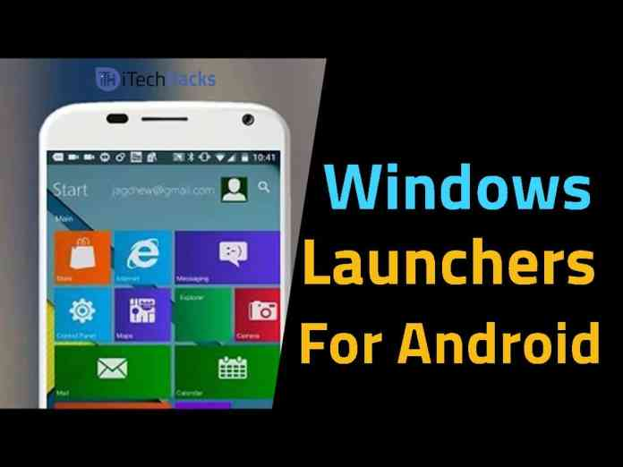 Top 6 Best Windows Launchers For Android  - Windows Launchers for Android - Top 6 Best Windows Launchers For Android (Free 2019)