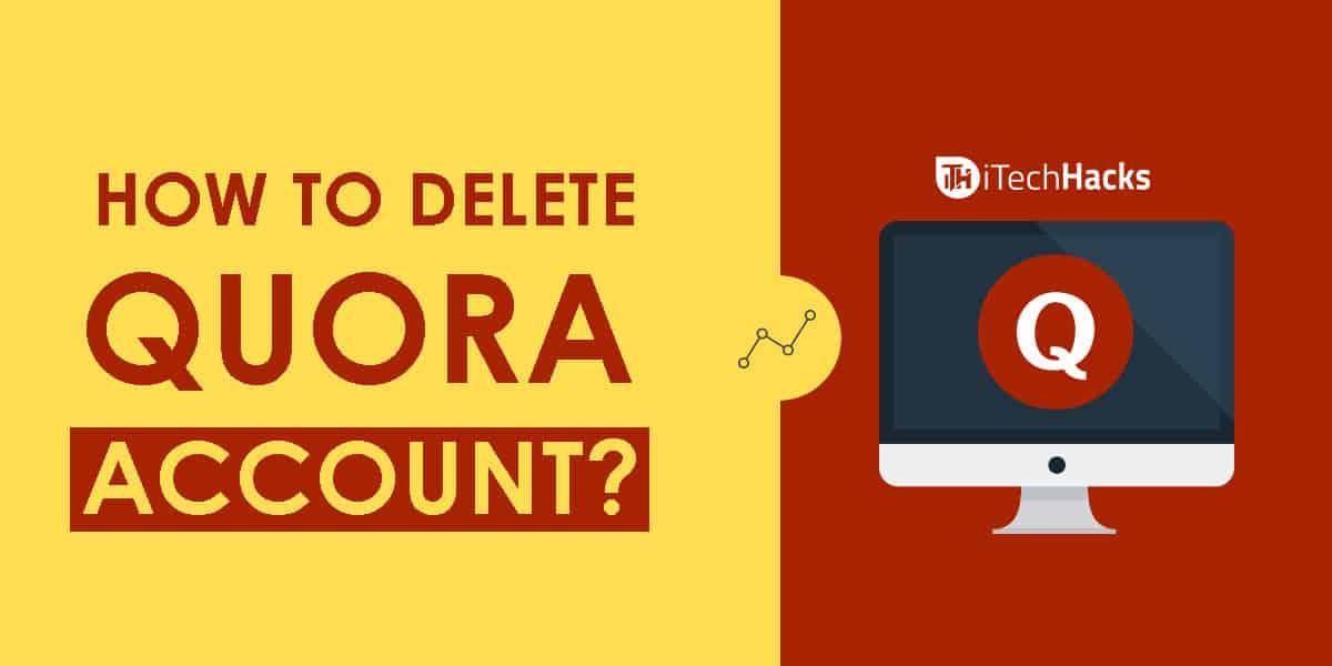 How to Delete Quora Account? | itechhacks.com 2018