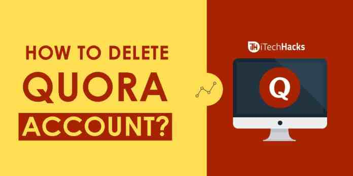 How to Delete Quora Account? | itechhacks.com 2018