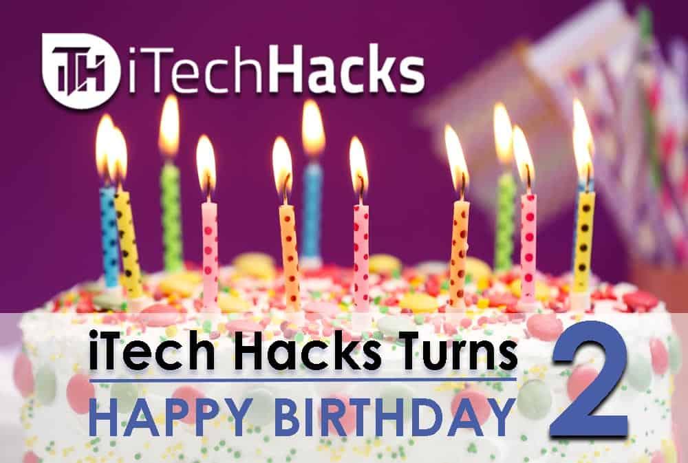 Happy Birthday iTech Hacks | 2-Years of Awesome Journey! itechhacks.com