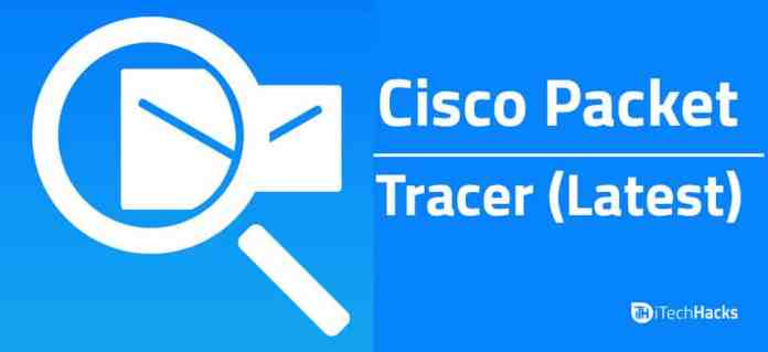 Download Cisco Packet Tracer Latest Version 2018