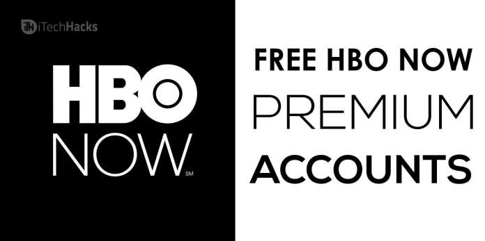 Free HBO Now Premium Accounts 2018  - Free HBO Now Premium Accounts - Free HBO Now Premium Accounts 2018 (Working 2018)